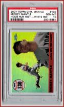2007 Topps Chrome Mantle Home Run History White Refractors #130 Mickey Mantle PSA 10 GEM MINT /200 Pop 2